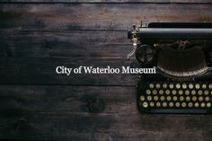 The City of Waterloo Museum preserves, protects, and exhibits over 10,000 artifacts. Its collections include the Seagram Collection, which showcases artifacts related to the early manufacturing and distribution of distilled spirits. Original prints, paintings, photographs, craft, manufacturing artifacts, books, and pamphlets tell the story of Waterloo's fascinating past. Mount Hope, City Museum, Guest Speakers, Picnic In The Park, Online Travel, Show And Tell, School Days, Preserves