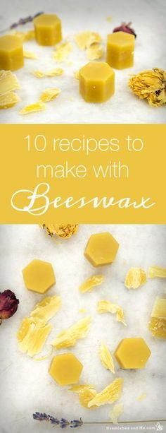 10 Recipes to make with Beeswax. Humblebee and me