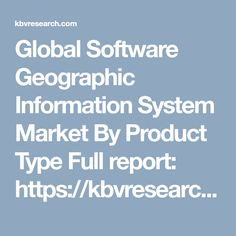 Global Software Geographic Information System Market By Product Type Full report: https://kbvresearch.com/software-geographic-information-system-market/
