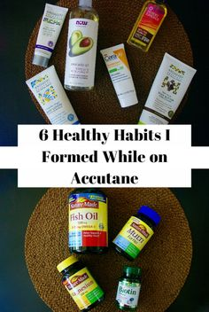6 healthy habits i formed while on accutane!
