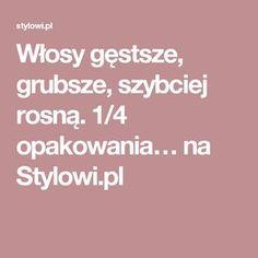 Włosy gęstsze, grubsze, szybciej rosną. 1/4 opakowania… na Stylowi.pl Diy Spa, Makeup Inspo, Hair Hacks, Hair Tips, Blog, Hair Beauty, Cosmetics, Hair Styles, Health