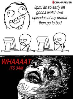 Kdrama addict- oh snap crackle pop!  i actually look like that at 3 am.
