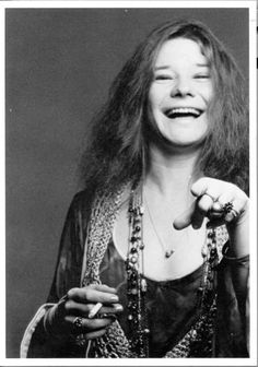 Janis Joplin. When I was a teenager I wanted to BE her. Don't know when I stopped but I still admire her greatly.