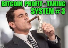 BITCOIN PROFIT-TAKING SYSTEM #3 <<>> Watching for another Volume Price Spike