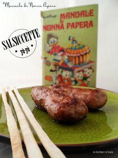 Sausages yè-yè - Grandma Duck - Salsiccette yè-yè - Manuale di Nonna Papera | Architect of taste #recipe #architectoftaste