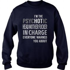 I Love PsycHOTic Head Mother Fucker In Charge Job Title TShirt T shirts