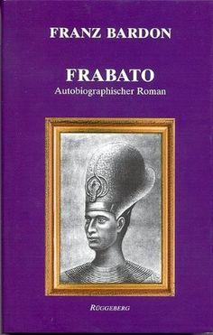 Frabato: Autobiographischer Roman von Franz Bardon http://www.amazon.de/dp/3921338263/ref=cm_sw_r_pi_dp_aEybvb0RKV6P8