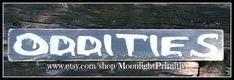 Oddities Wooden Signs Rustic Distressed by MoonlightPrimitives