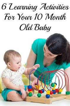 6 Learning Activities For Your 10 Month Old Baby: This is the time when you should start interacting with your baby in a positive manner, helping him develop the balancing act.Here are some of the milestones that your 10 month old might attain