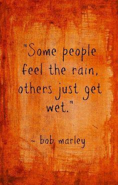 I FEEL THE RAIN. I LOVE RAIN.