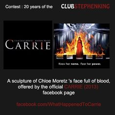 Reminder : the CARRIE (2013) facebook page, managed by the team behind the movie, is giving away an AMAZING gift in the #StephenKingContest !    The facebook page :   http://www.facebook.com/WhatHappenedToCarrie    The contest >>> clubstephenking.com