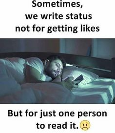 Sometimes, we write status not for getting likes but for just one person to read it Missing Quotes, Sad Quotes, Love Quotes, Inspirational Quotes, My Feelings For You, Cute Relationship Texts, Qoutes About Love, Online Friends, Broken Heart Quotes