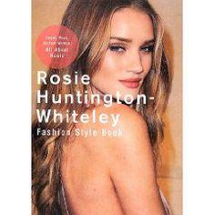 "「Rosie Huntington-Whiteley Fashion Style Book」  ポスト""ケイト・モス""、""ミランダ・カー""と呼び名が高い、  世界一可愛くてセクシーなロージーを全解剖!"