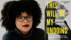 Morgan Jerkins 'This Will Be My Undoing' is a vital essay collection for the current political moment