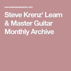 Steve Krenz' Learn & Master Guitar Monthly Archive