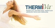 ThermiVa tightens the vagina reducing laxity. For more details, call (913) 214-1154 #overlandpark #kansascity #missouri