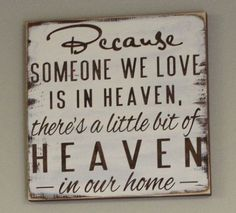 33 Inspiring Life Celebration Quotes - Because someone we love is in heaven, there's a little bit of heaven in our home. Sign Quotes, Me Quotes, Pallet Quotes, Hm Deco, Home Goods Decor, Celebration Quotes, My New Room, Wooden Signs, Barn Wood Signs
