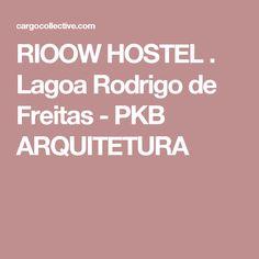 RIOOW HOSTEL . Lagoa Rodrigo de Freitas - PKB ARQUITETURA
