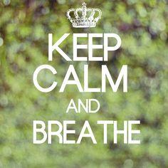 .. breathe.