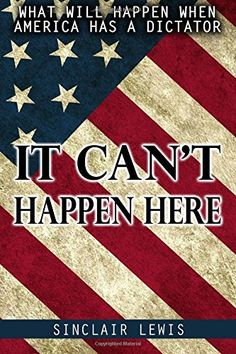 It Can't Happen Here: What will happen when America has a...