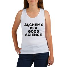 Women's light color white tank top with Alchemy Is A Good Science theme. Alchemy is an area of study that for the most part involves physical experimentation with a philosophy that ties into mental and esoteric spiritual areas. Available for only $20.99. Go to the link to purchase the product and to see other options – http://www.cafepress.com/staiags