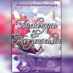 """""""Zuckerguss und Kerzenschein"""" 24 wundervolle Weihnachtsgeschichten von 24 Autorinnen. Ich darf mich glücklich schätzen, eine davon zu sein ❤❤❤ Ab dem 24.11.2016 Erhältlich ❤"""