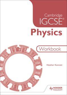 Cambridge IGCSE Physics Workbook 2nd Edition (Hodder Education)