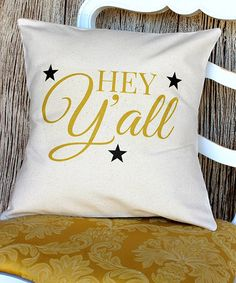 Another great find on #zulily! 'Hey Ya'll' Throw Pillow by Love you a Latte #zulilyfinds