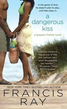 A Dangerous Kiss (Grayson Friends Series #7)        by     Francis Ray
