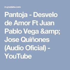 Pantoja - Desvelo de Amor Ft Juan Pablo Vega & Jose Quiñones (Audio Oficial) - YouTube