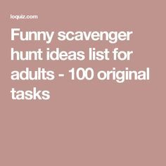 Funny scavenger hunt ideas list for adults - 100 original tasks Bachelorette Party Scavenger Hunt, Scavenger Hunt Party, Easter Scavenger Hunt, Halloween Scavenger Hunt, Christmas Scavenger Hunt, Romantic Scavenger Hunt, Adult Scavenger Hunt, Funny Scavenger Hunt Ideas, Outdoor Scavenger Hunts