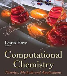 Computational Chemistry: Theories Methods And Applications PDF