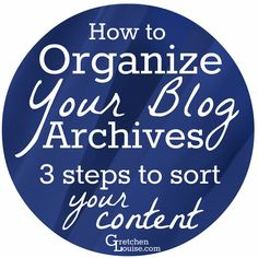 How to Organize Your Blog Archives (3 steps to sort your content) | Gretchen Louise