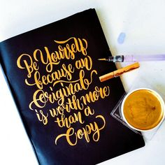 Be yourself because an original is worth more than a copy #calligrafikas #brushlettering