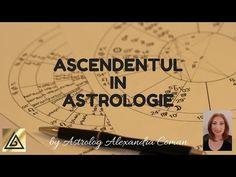 ASCENDENTUL IN ASTROLOGIE - by Astrolog Alexandra Coman - YouTube