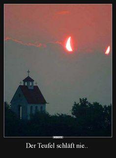 Der Teufel schläft nie..