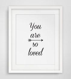 Nursery Prints, Love Print, Nursery Wall Art, Downloadable Prints, Black and White Nursery Art, You Are So Loved Art, Printable Art by MelindaWoodDesigns on Etsy https://www.etsy.com/listing/182023610/nursery-prints-love-print-nursery-wall