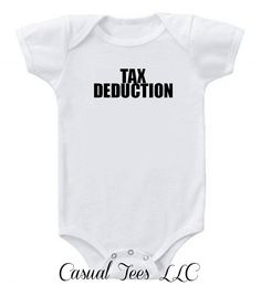 Tax Deduction Funny Baby Boy Bodysuit Onepiece by CasualTeeCo, $14.00
