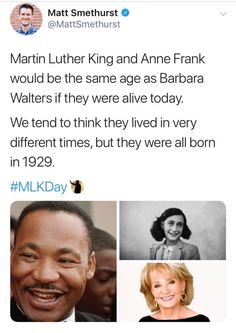 Martin Luther King and Anne Frank would be the same age as Barbara Walters if they were alive today. We tend to think they lived in very different times, but they were all born - iFunny :) Barbara Walters, Historia Universal, Wtf Fun Facts, Cool Facts, The More You Know, Good To Know, Faith In Humanity, Things To Know, Social Justice