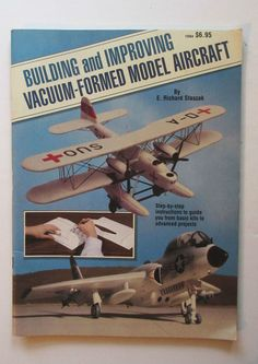 Do it yourself vacuum forming for the hobbyist vacuum forming building and improving vacuum formed model aircraft paperback book by e richard staszak subject solutioingenieria Image collections