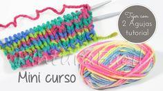 Cómo tejer con 2 agujas. Mini curso capítulo 1