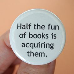 I have always said I am a book whore...proud to be one ....will always have way more then I can read
