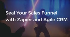 Learn how to seal your sales funnel with Zapier and Agile CRM. Create smart automation zaps with Gmail and the CRM and never miss another lead! Marketing Automation, Seal, Hacks, Learning, Blog, Studying, Blogging, Teaching, Harbor Seal