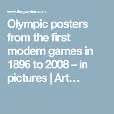 Olympic posters from the first modern games in 1896 to 2008 – in pictures | Art…