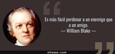 Image result for william blake es mas facil perdonar a un enemigo que a un amigo