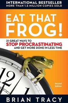 Eat that Frog by Brian Tracy book cover Brian Tracy Books, Eat The Frog, Mel Robbins, How To Stop Procrastinating, Book Show, Self Development, Take Care Of Yourself, Great Books, Time Management