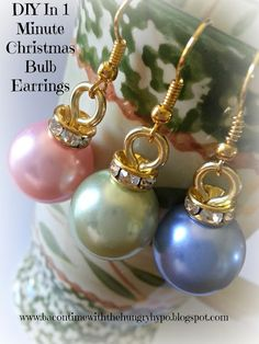 Earrings Diy Bacon Time With The Hungry Hungry Hypo: DIY In 1 Minute Christmas Bulb Earrings cm Candy Color Round Beads From Wholeport Gold Earring Hook Findings Needle Nose Jewelry Pliers. Diy Earrings Tutorial, Pinterest Inspiration, Style Inspiration, Armband Diy, Do It Yourself Jewelry, Nose Jewelry, Holiday Jewelry, Diy Christmas Earrings, Christmas Gifts