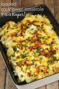 Loaded Cauliflower Casserole - It Is a Keeper