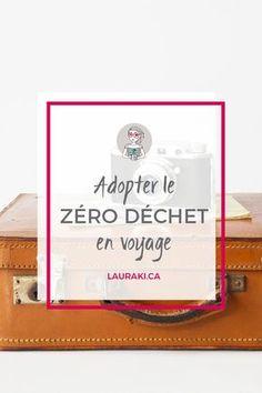 7 actuces pour adopter le zéro déchet en voyage || 7 things to travel Zero Waste #voyage #zerodechet #zerowaste #travel #minimalis