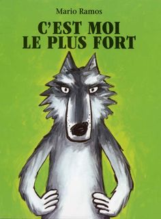 Mario Ramos - C'est moi le plus fort Lecture interactive cycle Mario, Wolf Craft, Monkey Illustration, Album Jeunesse, Book Creator, Big Bad Wolf, Leiden, Red Riding Hood, Book Cover Design